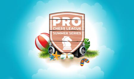 La PRO Chess League d'été les 3-10-17 Août, on joue avec vous !!